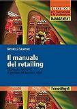 Il manuale del retailing. Strumenti e tecniche di gestione del business retail
