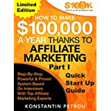 "How To Make $100k A Year Thanks To Affiliate Marketing Part 1 – Limited Edition: ""Work From Home And Make Money..."