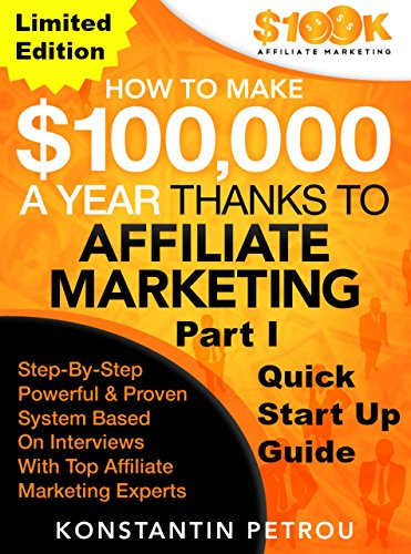 How To Make $100k A Year Thanks To Affiliate Marketing Part 1
