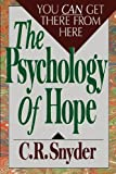 Psychology of Hope, C. R. Snyder, 0743254449