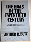 The Hoax of the Twentieth Century, Arthur R. Butz, 0911038000