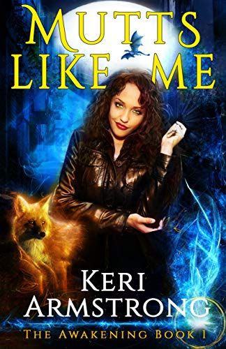 Mutts Like Me (The Awakening Series Book 1) by [Armstrong, Keri]