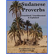 Sudanese Proverbs: Translated, Transliterated & Explained