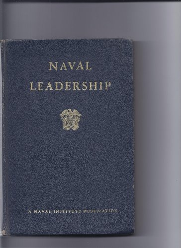 Naval leadership. Compiled by Malcolm E. Wolfe [and others]
