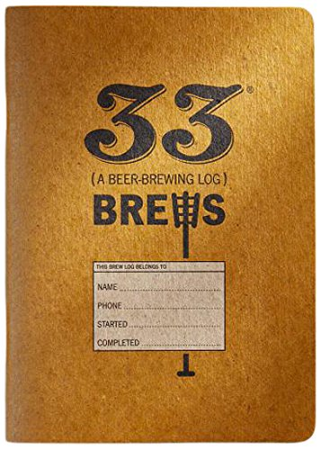 33 Brews: A Homebrew Logbook Hardcover – Jun 23 2017 33 Books Co B074WTZC5M Beer Homebrewing
