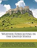 Weather Forecasting in the United States, Alfred Judson Henry, 1146618174