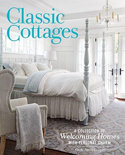 Classic Cottages: A Passion for Home (Designs Cottage Ideas)