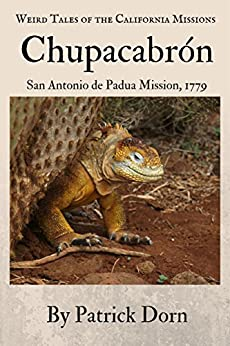 Chupacabrón: A Weird Tale of the California Missions by [Dorn, Patrick]