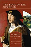 The Book of the Courtier, Castiglione, Baldassarre, 0760768323