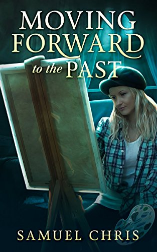 Moving Forward to the Past: A Novella by [Chris, Samuel]