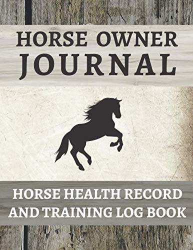 Horse Health Record Book & Horse Training Journal: Horse Health Care Log for Recording Regular Maintenance and Training Goals | Space For 9 Horses | ... For Each Horse | 8.5x11 Inches | 120 Pages