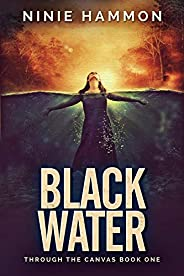 Black Water (Through the Canvas Book 1) (English Edition)
