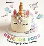 Unicorn Food: Natural recipes for edible rainbows