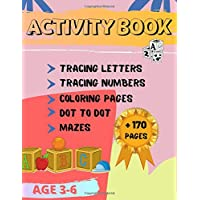 Activity Book: Practice Activities to help Kids with Pen Control, Line Tracing Letters,Numbers,Coloring,Dot To Dot,Mazes…