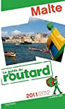 Guide du routard. Malte. 2011-2012 par Guide du Routard