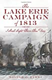 The Lake Erie Campaign of 1813:: I Shall Fight Them This Day
