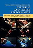 The Cambridge Handbook of Expertise and Expert Performance (Cambridge Handbooks in Psychology)