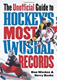 img - for The Unofficial Guide to Hockey's Most Unusual Records book / textbook / text book