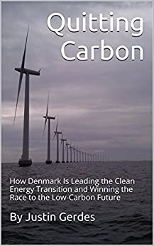 Quitting Carbon: How Denmark Is Leading the Clean Energy Transition and Winning the Race to the Low-Carbon Future by [Gerdes, Justin]