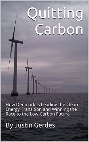 Quitting Carbon: How Denmark Is Leading the Clean Energy Transition and Winning the Race to the Low-Carbon Future ()