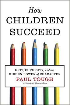 image for How Children Succeed: Grit, Curiosity, and the Hidden Power of Character