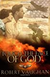 Touch the Face of God, Robert Vaughan, 0785266275