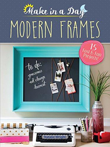 Make in a Day: Modern Frames