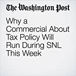 Why a Commercial About Tax Policy Will Run During SNL This Week | Sarah Halzack