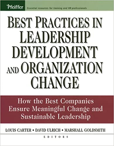 best practices in leadership development and organization change ulrich dave goldsmith marshall carter louis