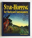 Star-Hopping for Backyard Astronomers, Alan M. MacRobert, 0933346689