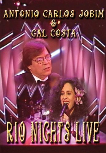 Rio Nights Live -Antonio Carlos Jobim & Gal Costa