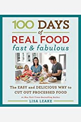 100 Days of Real Food: Fast & Fabulous: The Easy and Delicious Way to Cut Out Processed Food (100 Days of Real Food series) Hardcover