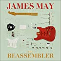 The Reassembler Audiobook by James May Narrated by James May