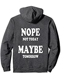 Nope Not Today, Maybe Tomorrow Hoodie, Procrastinator
