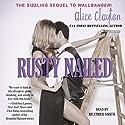 Rusty Nailed: Cocktail, Book 2 | Livre audio Auteur(s) : Alice Clayton Narrateur(s) : Heather Smith