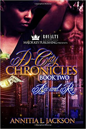 Annitia L. Jackson - D-city Chronicles 2: Aja And Ro: Volume 2