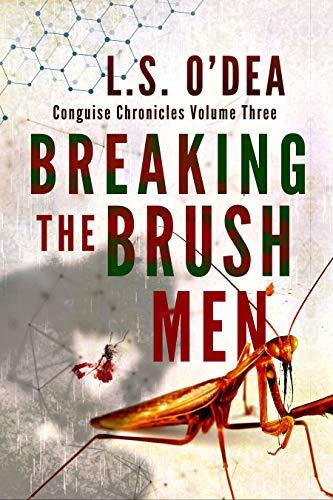 Breaking The Brush Men: A disturbing dystopian, horror novel (Conguise  Chronicles Book 3)