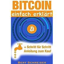 Bitcoin einfach erklärt: + Schritt für Schritt Anleitung zum Kauf (German Edition)