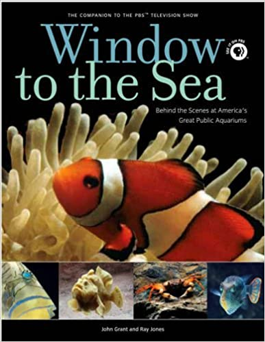 Meilleurs téléchargements de livres gratuits Window to the Sea: Behind the Scenes at America's Great Public Aquariums by John Grant (2005-12-01) in French FB2