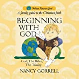 Beginning with God, Nancy Gorrell, 1857924533