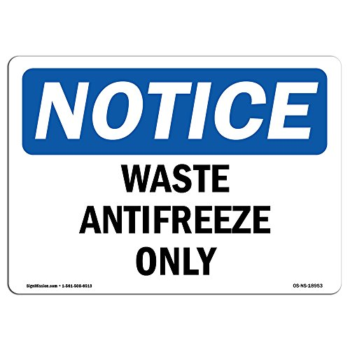 OSHA Notice Signs - Waste Antifreeze Only Sign | Extremely Durable Made in the USA Signs or Heavy Duty Vinyl label Decal | Protect Your Construction Site, Warehouse, Shop Area & Business - Antifreeze Decal
