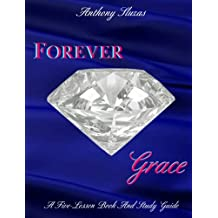 Forever Grace: A Five Lesson Book & Study Guide