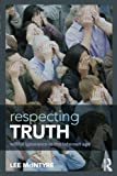 Respecting Truth: Willful Ignorance in the Internet Age by Lee McIntyre (2015-06-19) Livre Pdf/ePub eBook