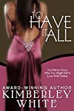 To Have It All: Novella