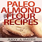 Paleo Almond Flour Recipes | Judy A Smith
