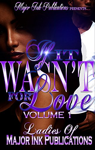 If It Wasn't For Love: Volume 1