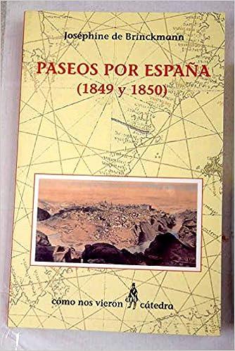 Paseos por España (1849 y 1850) (Como Nos Vieron): Amazon.es: Brinckmann, Josephine: Libros