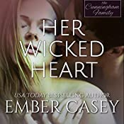 Her Wicked Heart: The Cunningham Family, Book 3: Her Wicked Heart, Book 1 | Ember Casey