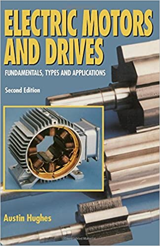 Electric Motors and Drives: Fundamentals, Types and