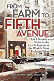 From Farm to Fifth Avenue: How I Became a Stylist to the Rich and Famous at the World's Most Exclusive Salon
